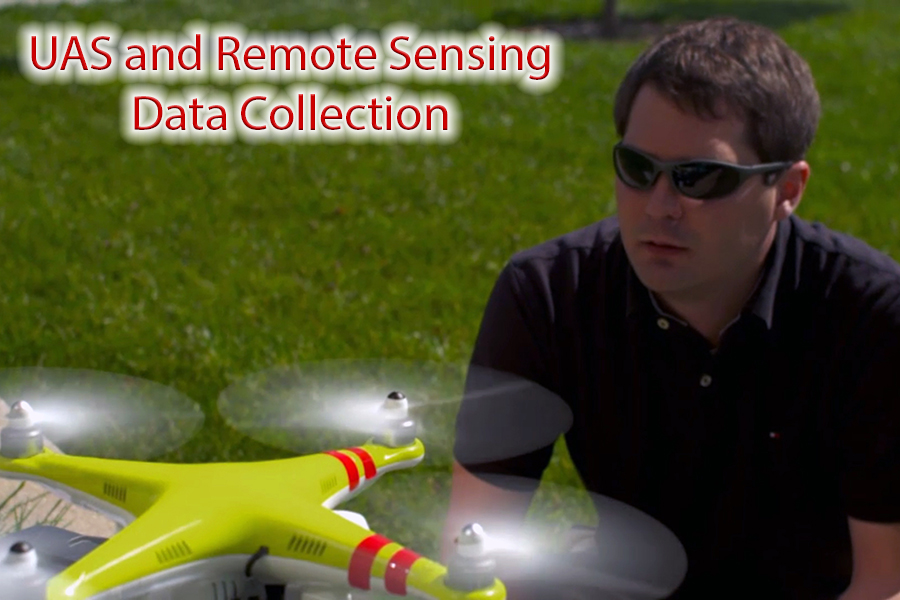 UAS and Remote Sensing Data Collection.